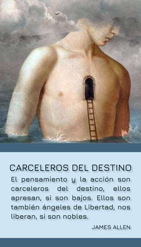 FRASES DOBLES CARCELEROS DEL DESTINO - JAMES ALLEN