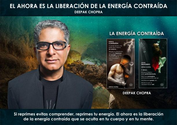 El ahora es la liberación de la energía contraída - Escrito por Deepak Chopra