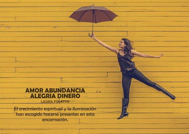 Amor abundancia alegría dinero - Escrito por Laura Foletto