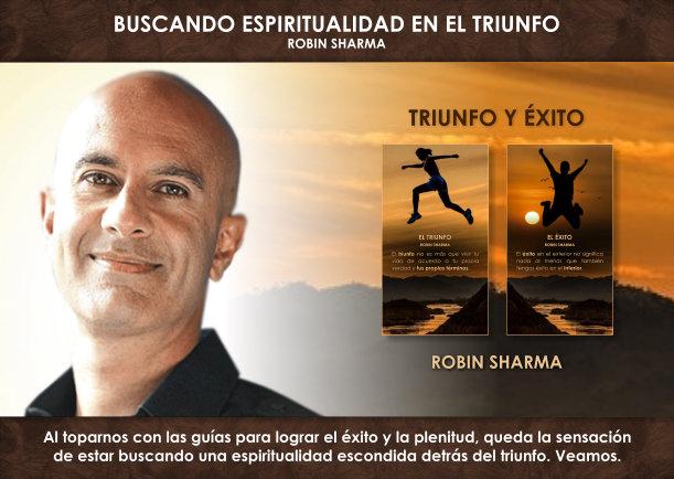 Buscando espiritualidad en el triunfo - Escrito por Robin Sharma