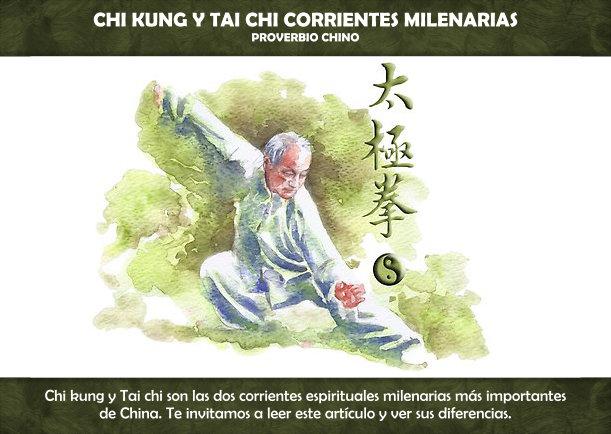 Chi kung y Tai chi corrientes milenarias - Escrito por Proverbio Chino