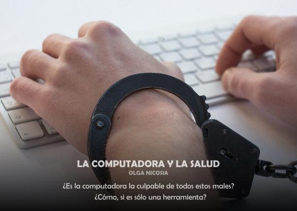 La computadora y la salud - Escrito por Olga Nicosia