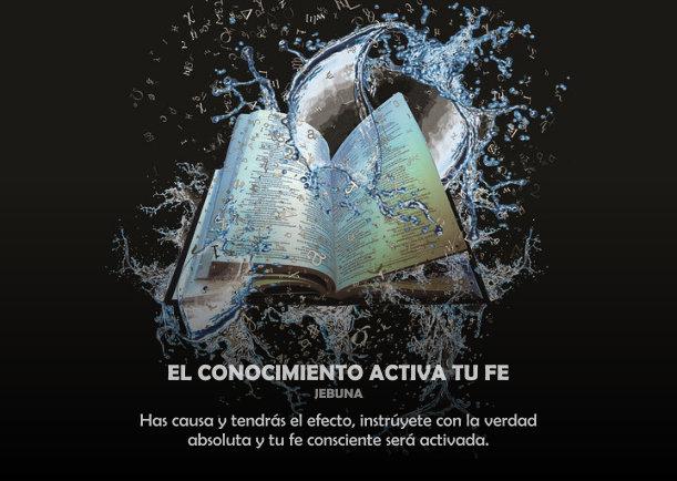 El conocimiento activa tu fe - Escrito por Jebuna