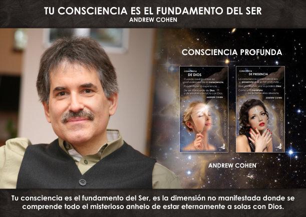 Tu consciencia es el fundamento del Ser - Escrito por Andrew Cohen