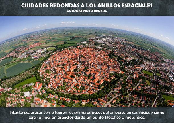 De las ciudades redondas a los anillos espaciales - Escrito por Antonio Pinto Renedo