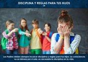 Disciplina y reglas para tus hijos - La Iluminación