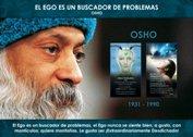 El Ego es un buscador de problemas - La Iluminación