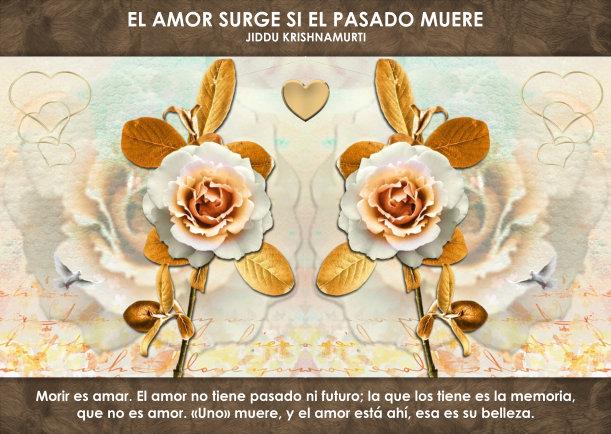 El amor surge si el pasado muere - Escrito por Jiddu Krishnamurti