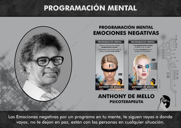 Emociones negativas por un programa en tu mente - Escrito por Anthony de Mello
