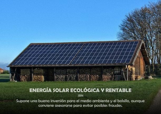 Energía solar ecológica y rentable - Escrito por JBN