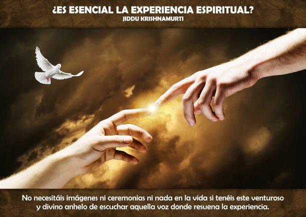 ¿Es esencial la experiencia espiritual? - Escrito por Jiddu Krishnamurti