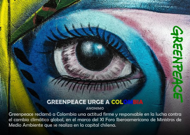 Grafica 'Greenpeace urge a Colombia' Categoria 'Ecologia' Palabra 'Colombia'