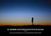 EL HOMBRE AUTO REALIZADO ESTÁ EN CALMA