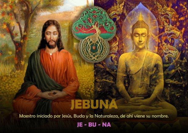 Jebuna Iniciado Por Jesús Buda Y La Naturaleza