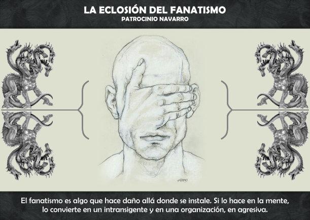La eclosión del fanatismo - Escrito por Patrocinio Navarro