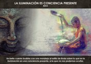 La iluminación es conciencia presente - La Iluminación