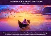 La iluminación espiritual en el Ahora - La Iluminación