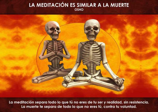 La meditación es similar a la muerte - Escrito por Osho