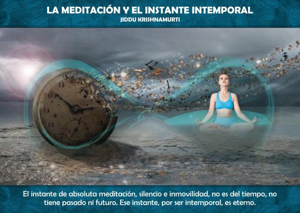 La meditación y el instante intemporal - Escrito por Jiddu Krishnamurti