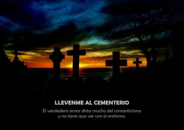 Llévenme al cementerio - Escrito por JBN