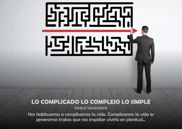 Lo complicado lo complejo lo simple - Escrito por Pablo Vaudagna