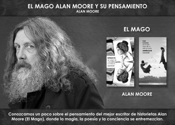 El Mago Alan Moore y su pensamiento - Escrito por Alan Moore