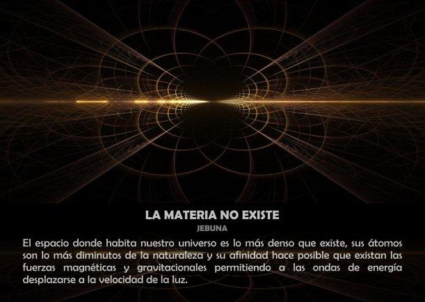 La materia no existe - Escrito por Jebuna