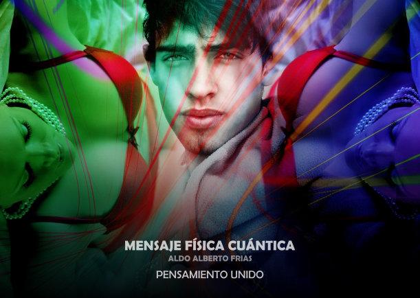 Mensaje física cuántica - Escrito por Aldo Alberto Frias