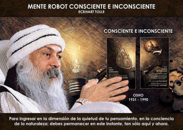 Mente robot inconsciente y consciente - Escrito por Osho