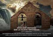 MORALEJAS CRISTIANAS QUE LAS IGLESIAS TERGIVERSAN