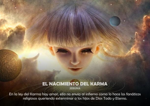 El nacimiento del karma - Escrito por Jebuna