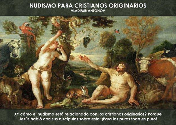 Nudismo en los cristianos originarios - Escrito por Vladimir Antonov