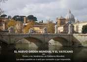 EL NUEVO ORDEN MUNDIAL Y EL VATICANO