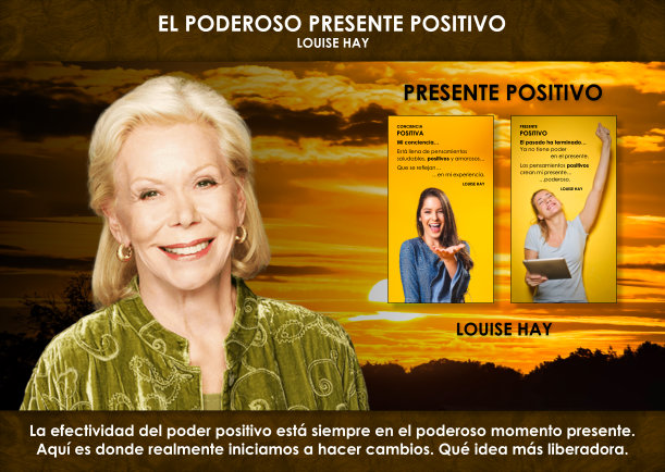 El poderoso presente positivo - Escrito por Louise Hay
