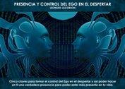 Presencia y control del Ego en el Despertar - La Iluminación