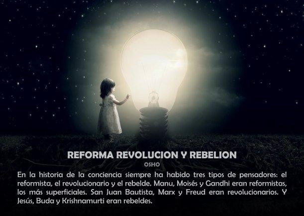 REFORMA REVOLUCION Y REBELION