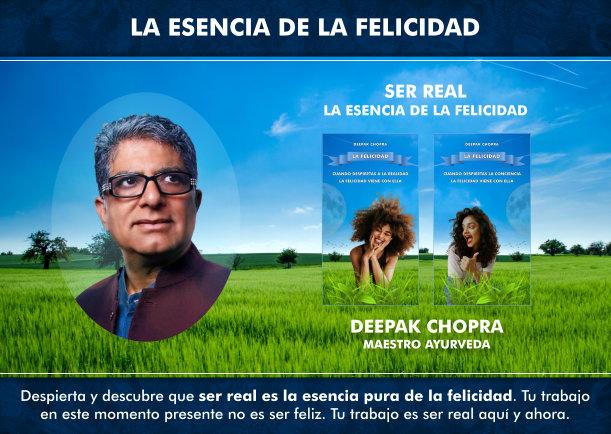 Ser real es la esencia pura de la felicidad - Escrito por Deepak Chopra
