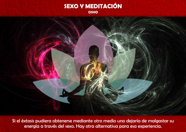 Sexo y meditación - Escrito por Osho