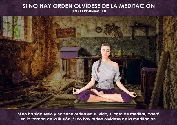 Si no hay orden olvdese de la meditacin - Articulos por Jiddu Krishnamurti