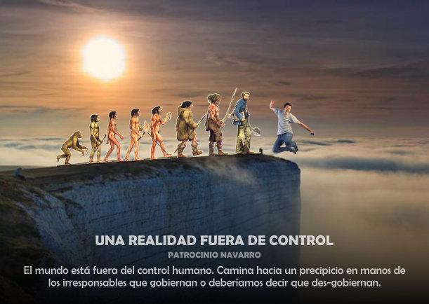 Una realidad fuera de control - Escrito por Patrocinio Navarro